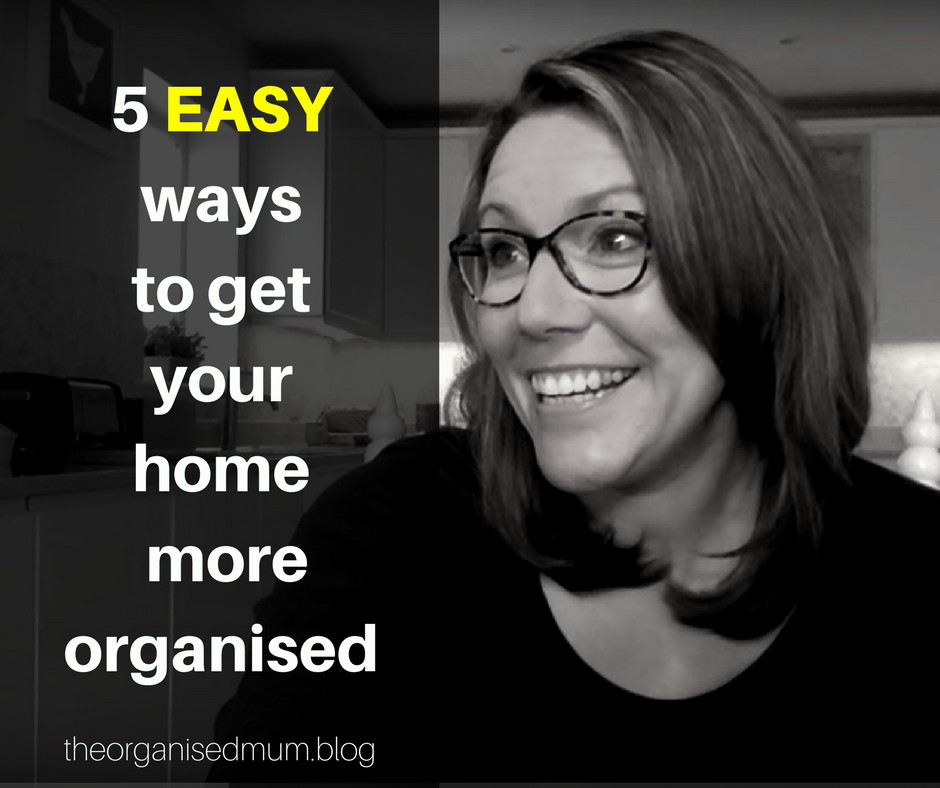My Top 5 Tips To Help You Organise Your Home!