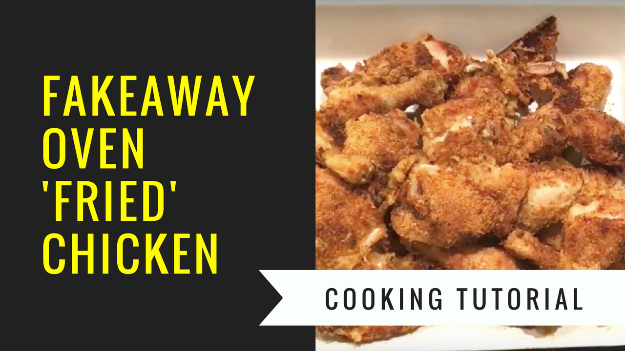 Fakeaway Oven 'Fried' Chicken