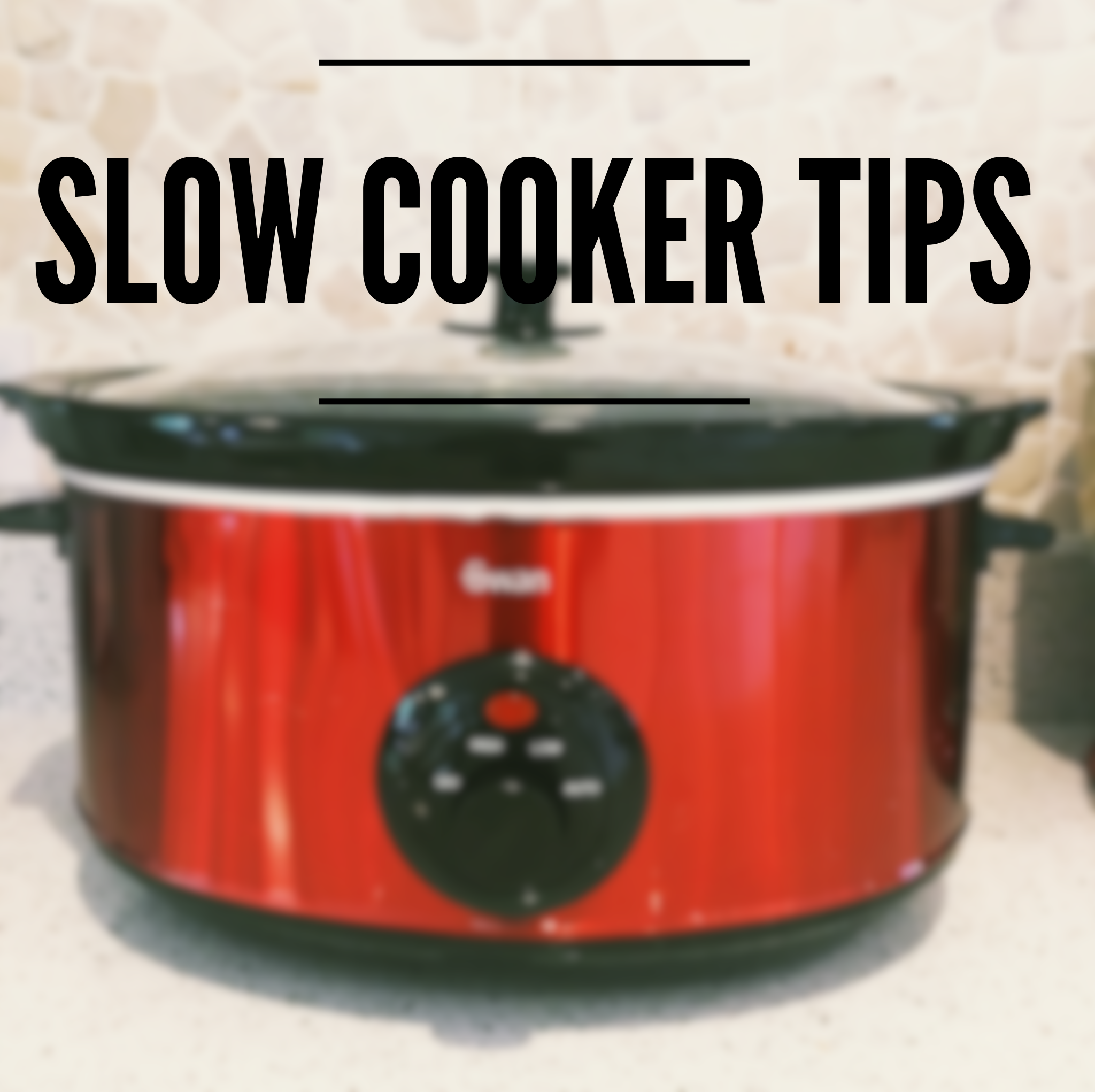 Slow Cooker Top Tips