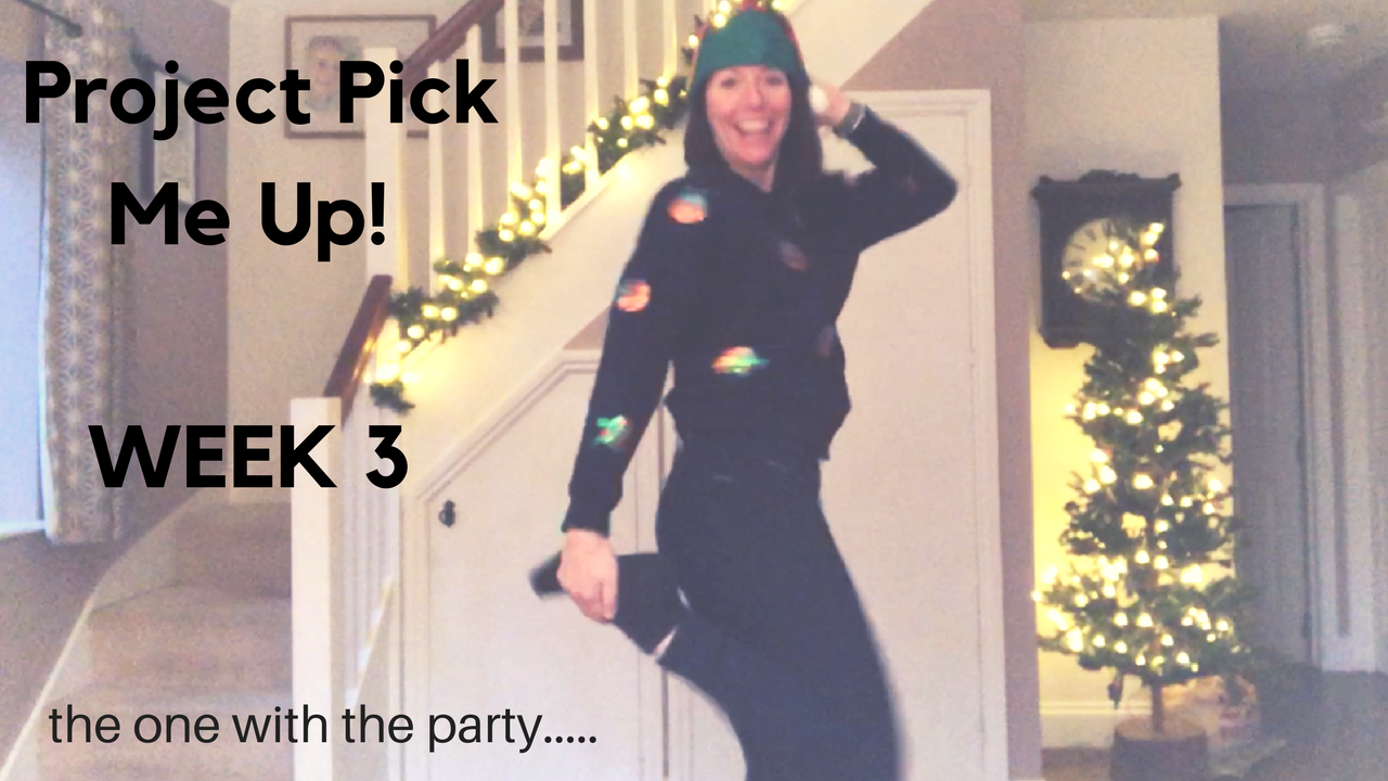 Project Pick me Up | Week 3 … the one where I party!