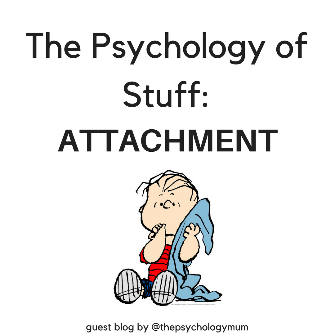 The Psychology of Stuff: Attachment