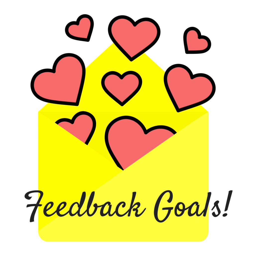 Feedback Goals … This Made Me Cry!