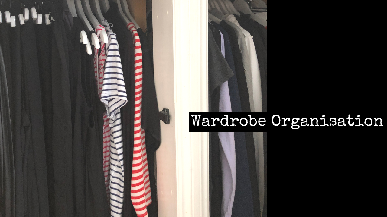 The Organised Wardrobe!