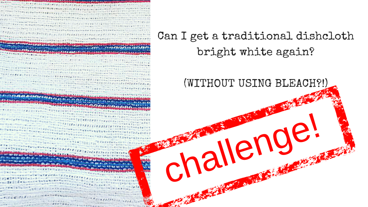 Challenge! Can I get dishcloths white again? (without using bleach!!)